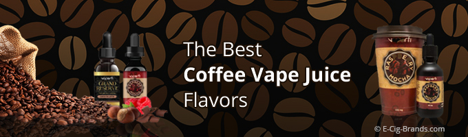the best coffee vape juice flavors