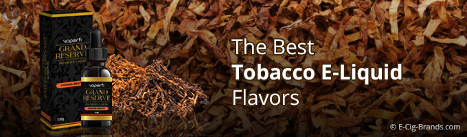 The Best 15 Tobacco E-Liquid Flavors - 2019 | E-Cig Brands