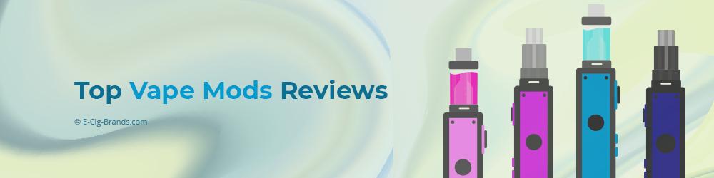 Top Vape Mods Reviews