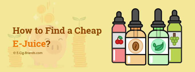 How to Find the Best Cheap E-Juice - 2019 | E Cig Brands