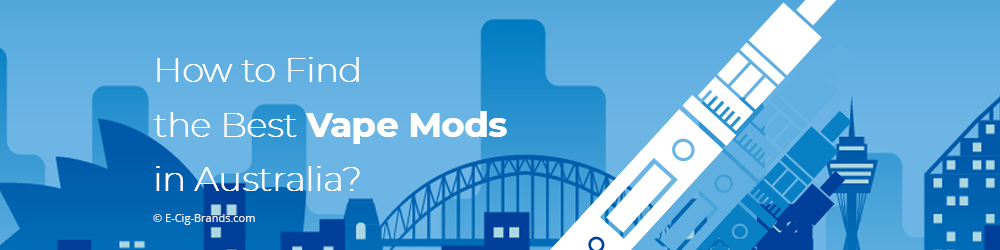 how to find the best vape mod in australia