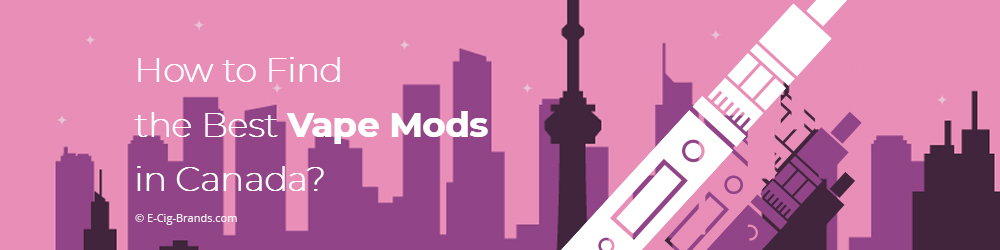 how to find the best vape mod in canada