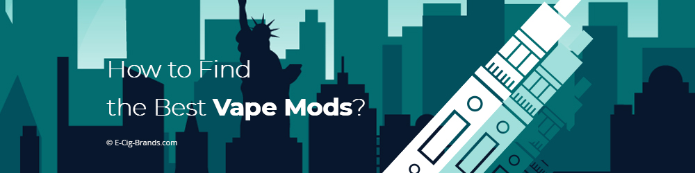 how to find the best vape mods in USA