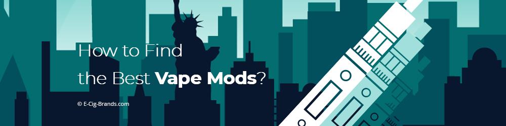 The Best Vape Mods & E-Cig Mods for 2019 | E-Cig Brands