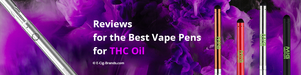 2019's Best Vape Pen for THC Oil | E-Cig Brands
